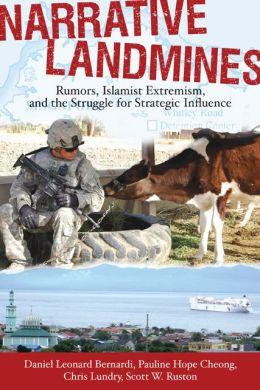 Narrative Landmines: Rumors, Islamist Extremism, and the Struggle for Strategic Influence