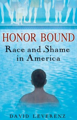 Honor Bound: Race and Shame in America