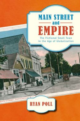 Main Street and Empire: The Fictional Small Town in the Age of Globalization