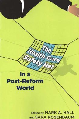 The Health Care Safety Net in a Post-Reform World