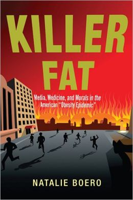 Killer Fat: Media, Medicine, and Morals in the American
