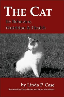 The Cat: Its Behavior, Nutrition and Health