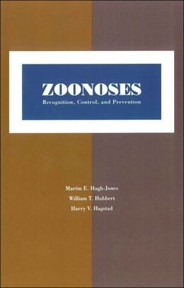 Zoonoses: Recognition, Control, and Prevention