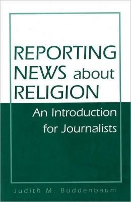Reporting News about Religion: An Introduction for Journalists