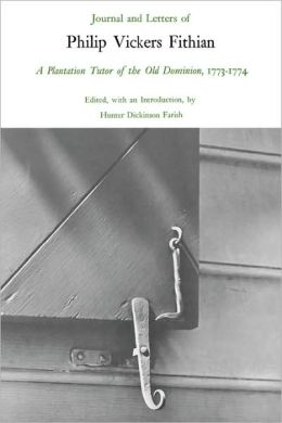 Journal And Letters Of Philip Vickers Fithian