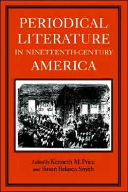 Periodical Literature In Nineteenth-Century America