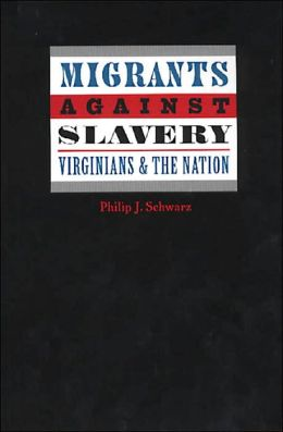 Migrants Against Slavery: Virginians and the Nation