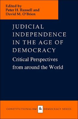 Judicial Independence in the Age of Democracy: Critical Perspectives from Around the World