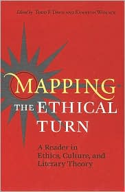 Mapping the Ethical Turn: A Reader in Ethics, Culture, and Literary Theory