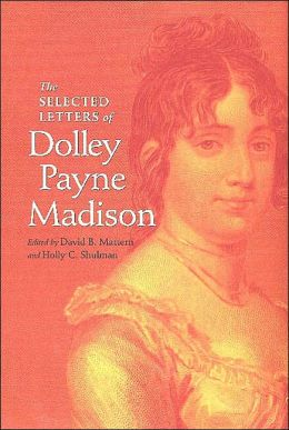 The Selected Letters of Dolley Payne Madison