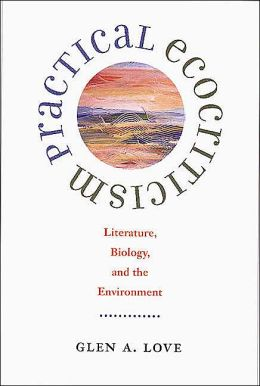 Practical Ecocriticism: Literature, Biology, and the Environment