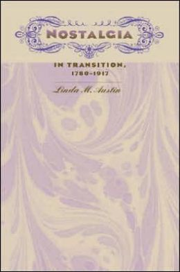 Nostalgia in Transition, 1780-1917