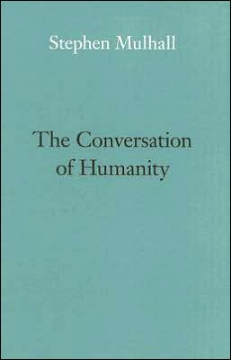 The Conversation of Humanity
