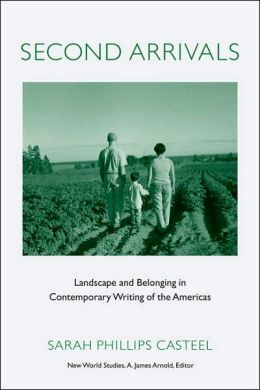 Second Arrivals: Landscape and Belonging in Contemporary Writing of the Americas