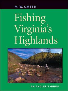 Fishing Virginia's Highlands: An Angler's Guide