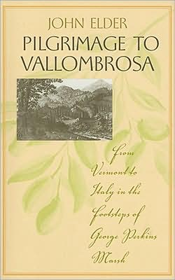 Pilgrimage to Vallombrosa: From Vermont to Italy in the Footsteps of George Perkins Marsh