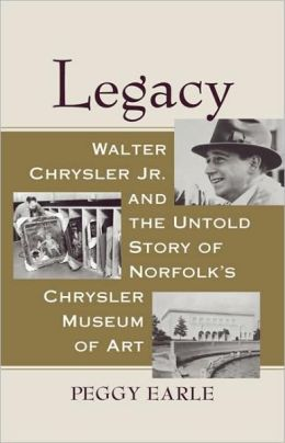 Legacy: Walter Chrysler and the Chrysler Museum