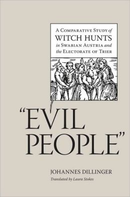 Evil People: A Comparative Study of Witch Hunts in Swabian Austria and the Electorate of Trier