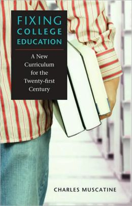 Fixing College Education: A New Curriculum for the Twenty-First Century