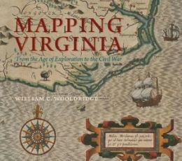 Mapping Virginia: From the Age of Exploration to the Civil War