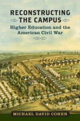 Reconstructing the Campus: Higher Education and the American Civil War
