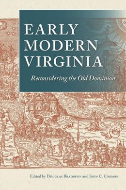 Early Modern Virginia: Reconsidering the Old Dominion