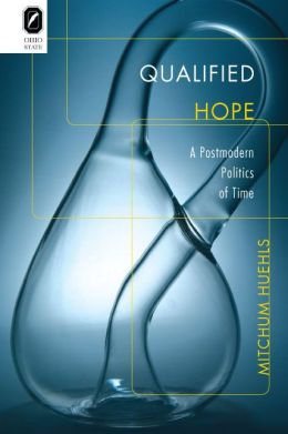 Qualified Hope: A Postmodern Politics of Time