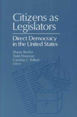 Citizens As Legislators: Direct Democracy in the United States