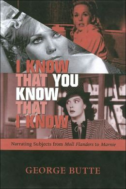 I Know That You Know That I Know: Narrating Subjects from Moll Flanders to Marnie