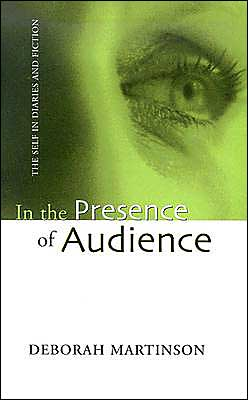 In the Presence of Audience: The Self in Diaries and Fiction