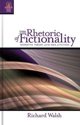 The Rhetoric of Fictionality: Narrative Theory and the Idea of Fiction