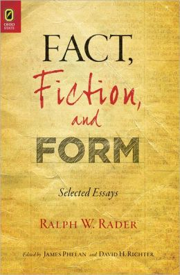 Fact, Fiction, and Form: Selected Essays