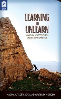Learning to Unlearn: Decolonial Reflections from Eurasia and the Americas