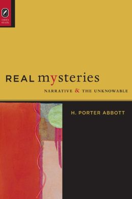 Real Mysteries: Narrative and the Unknowable