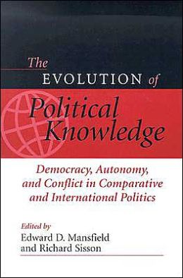 The Evolution of Political Knowledge: Democracy, Conflict, and Autonomy in Comparative and International Politics