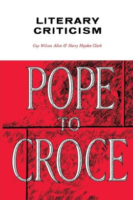 Literary Criticism: Pope to Croce