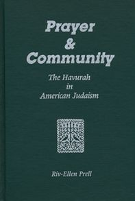 Prayer and Community: The Havurah Movement in American Judaism