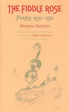 Fiddle Rose: Poems Nineteen Seventy to Nineteen Seventy-Two, a Bilingual Edition