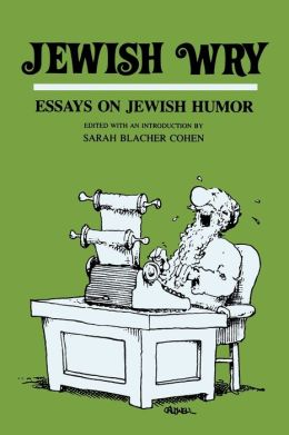essays on jewish humor Fiction and essays why yiddish is funny another joke nails the absurdity of jewish life that makes humor almost unnecessary.