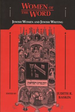 Women of the Word: Jewish Women and Jewish Writing