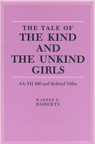 The Tale of the Kind and the Unkind Girls: AA-Th 480 and Related Tales