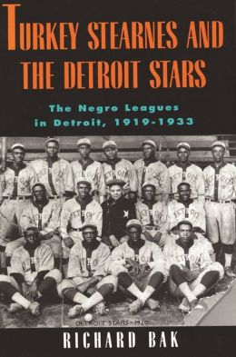 Turkey Stearnes and the Detroit Stars: The Negro Leagues in Detroit, 1919-1933