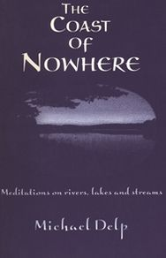 The Coast of Nowhere: Meditations on Rivers, Lakes, and Streams