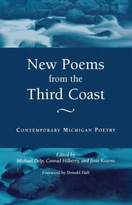 New Poems from the Third Coast: Contemporary Michigan Poetry