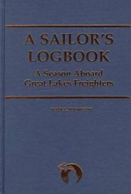 A Sailor's Logbook: A Season Aboard Great Lakes Freighters