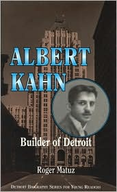 Albert Kahn: Architect of Detroit