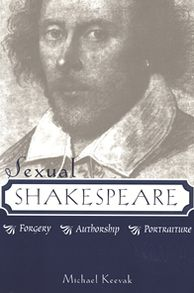Sexual Shakespeare: Forgery, Authorship, Portraiture