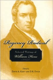 Regency Radical: Selected Writings of William Hone