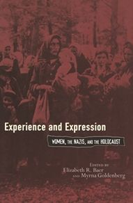 Experience and Expression: Women, the Nazis, and the Holocaust