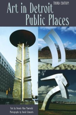 Art in Detroit Public Places: Third Edition
